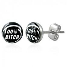 Steel earrings 100% BITCH